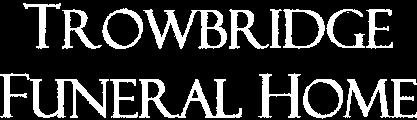 Trowbridge Funeral Home
